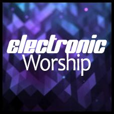 Electronic Worship