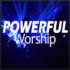 Powerful Worship