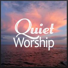 Quiet Worship